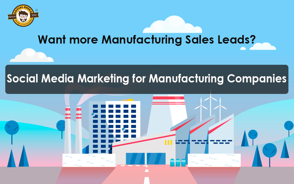 Social Media Marketing for Manufacturing Companies